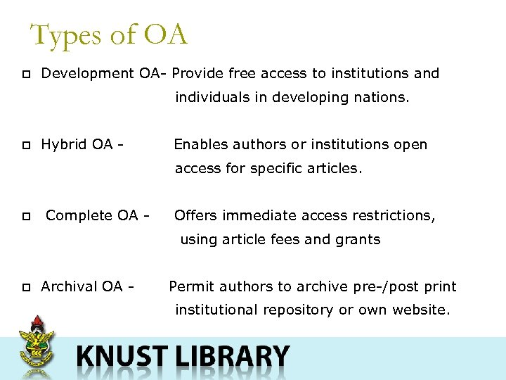 Types of OA p Development OA- Provide free access to institutions and individuals in