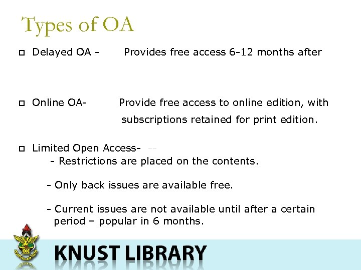 Types of OA p Delayed OA - p Online OA- Provides free access 6