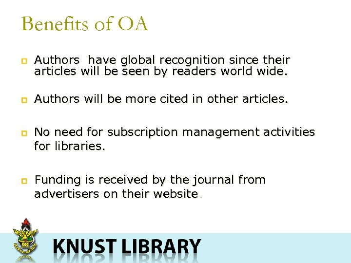 Benefits of OA p Authors have global recognition since their articles will be seen