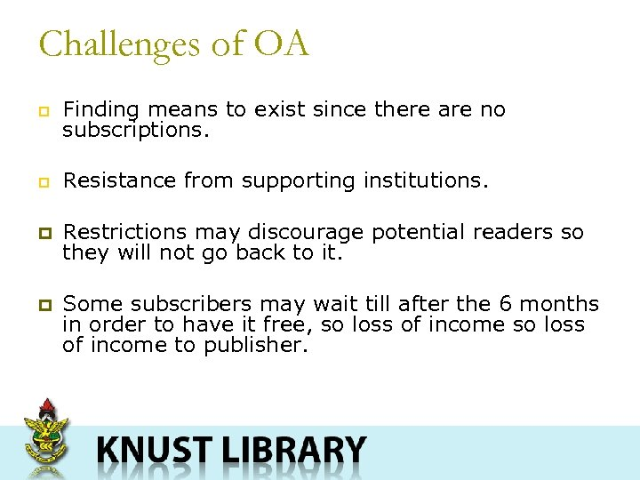 Challenges of OA p Finding means to exist since there are no subscriptions. p