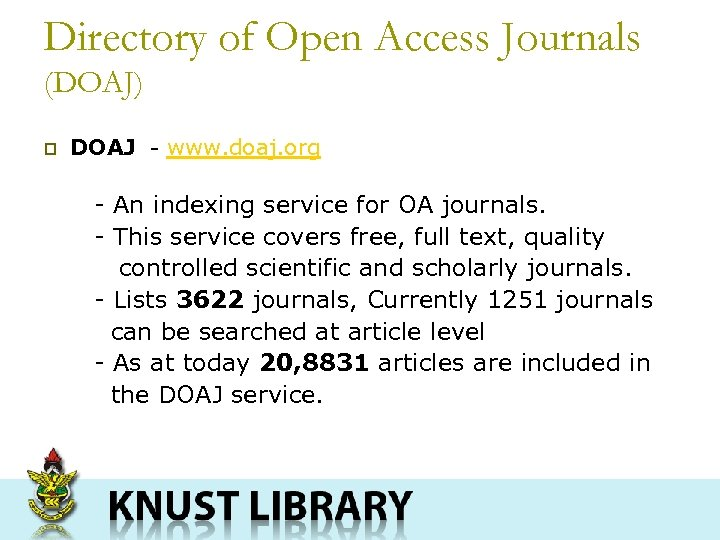 Directory of Open Access Journals (DOAJ) p DOAJ - www. doaj. org - An