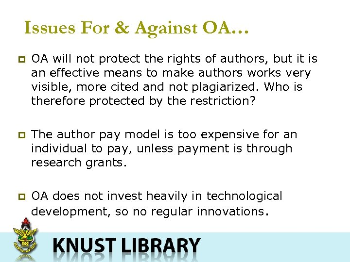 Issues For & Against OA… p OA will not protect the rights of authors,