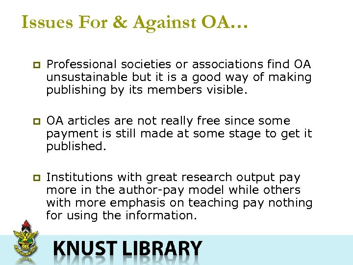 Issues For & Against OA… p Professional societies or associations find OA unsustainable but