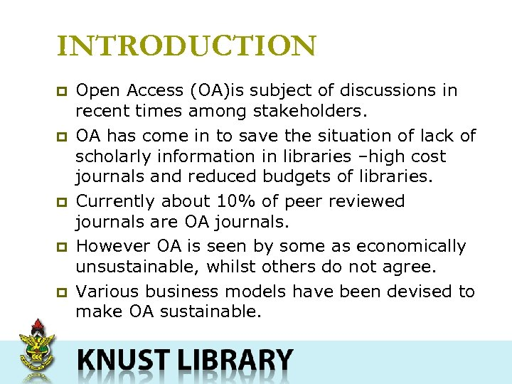 INTRODUCTION p p p Open Access (OA)is subject of discussions in recent times among