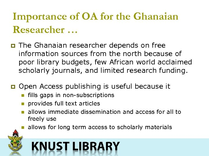 Importance of OA for the Ghanaian Researcher … p The Ghanaian researcher depends on