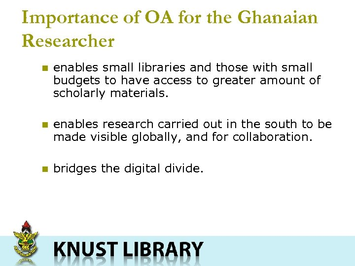 Importance of OA for the Ghanaian Researcher n enables small libraries and those with