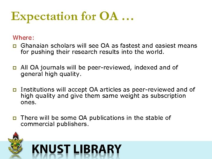 Expectation for OA … Where: p Ghanaian scholars will see OA as fastest and