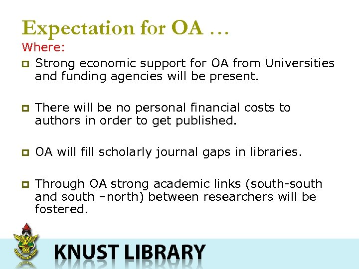 Expectation for OA … Where: p Strong economic support for OA from Universities and