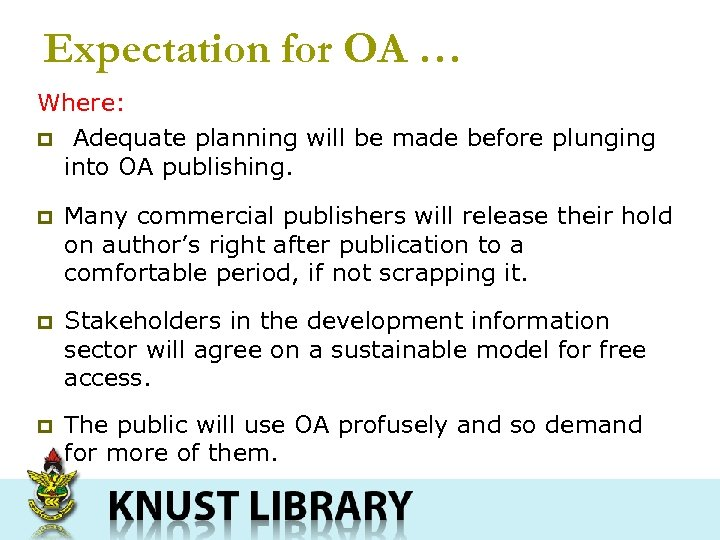 Expectation for OA … Where: p Adequate planning will be made before plunging into