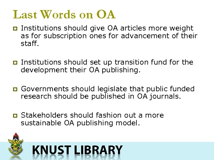 Last Words on OA p Institutions should give OA articles more weight as for