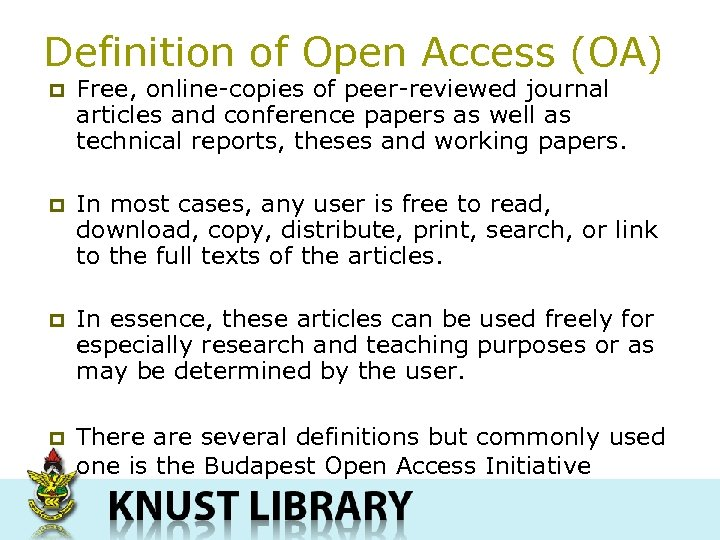 Definition of Open Access (OA) p Free, online-copies of peer-reviewed journal articles and conference