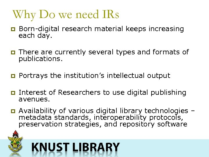 Why Do we need IRs p Born-digital research material keeps increasing each day. p