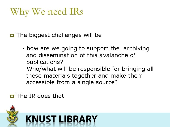 Why We need IRs p The biggest challenges will be - how are we