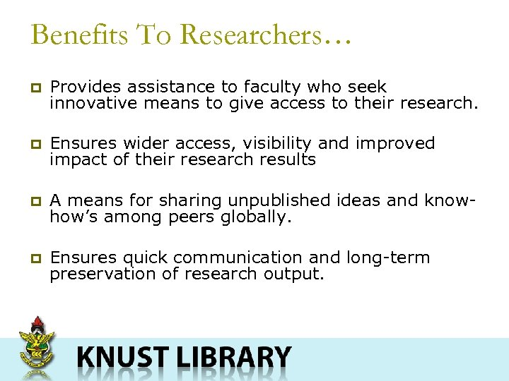 Benefits To Researchers… p Provides assistance to faculty who seek innovative means to give