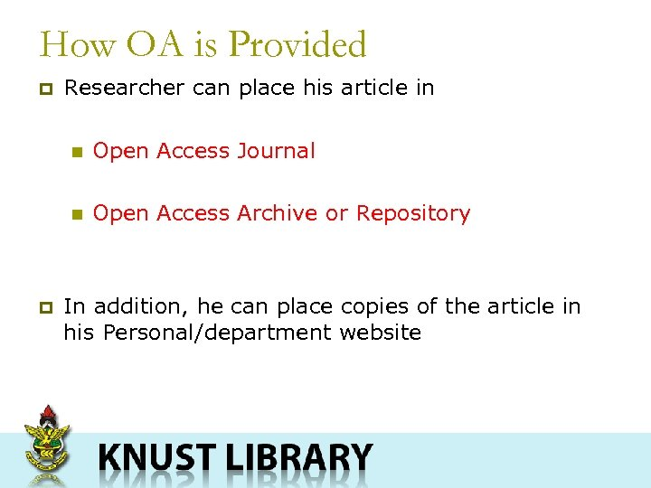 How OA is Provided p Researcher can place his article in n n p