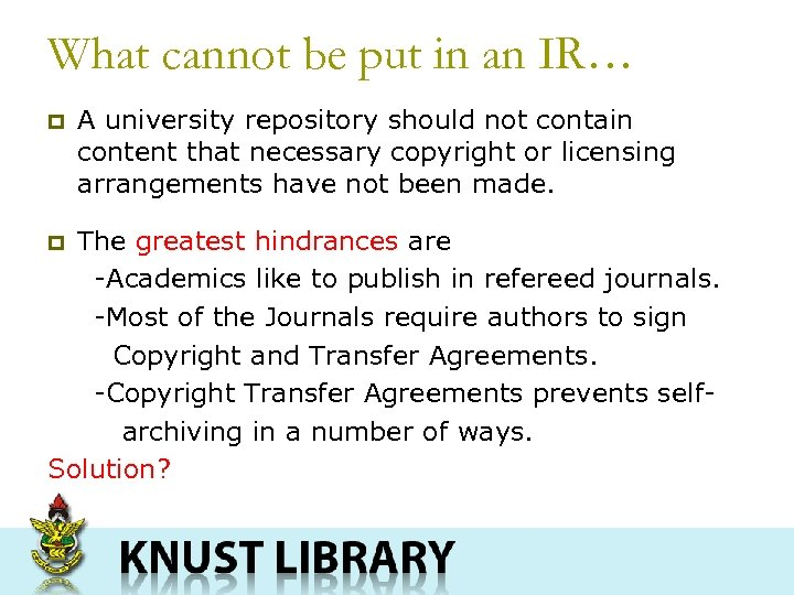 What cannot be put in an IR… p A university repository should not contain