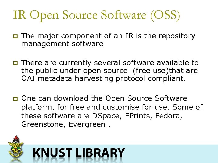 IR Open Source Software (OSS) p The major component of an IR is the