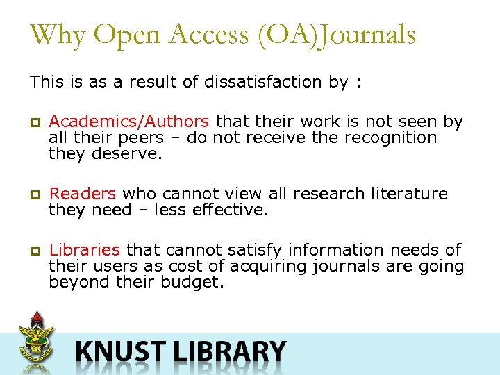Why Open Access (OA)Journals This is as a result of dissatisfaction by : p