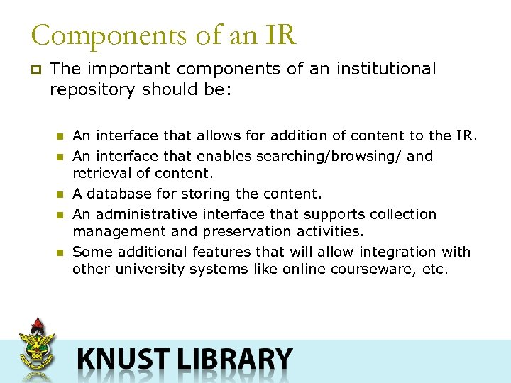 Components of an IR p The important components of an institutional repository should be: