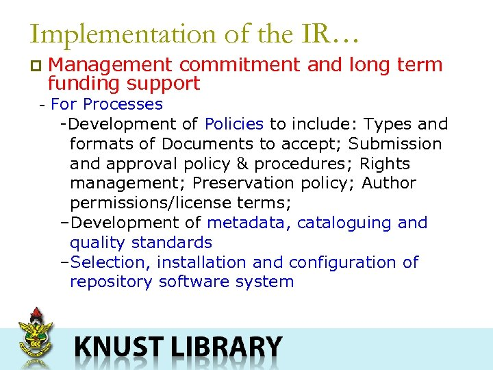 Implementation of the IR… p - Management commitment and long term funding support For