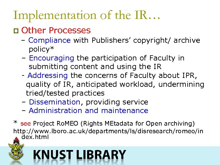 Implementation of the IR… p Other Processes – Compliance with Publishers' copyright/ archive policy*