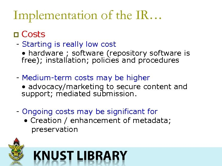 Implementation of the IR… p Costs - Starting is really low cost • hardware