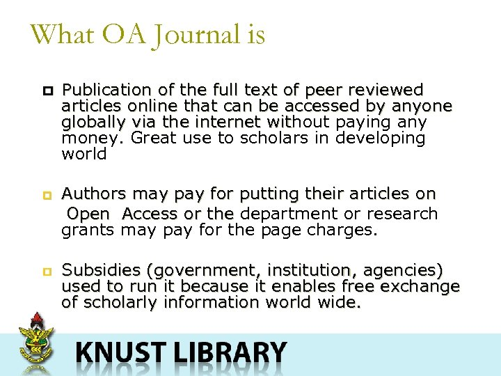 What OA Journal is p p p Publication of the full text of peer