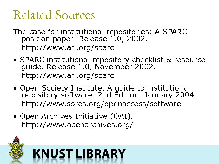 Related Sources The case for institutional repositories: A SPARC position paper. Release 1. 0,