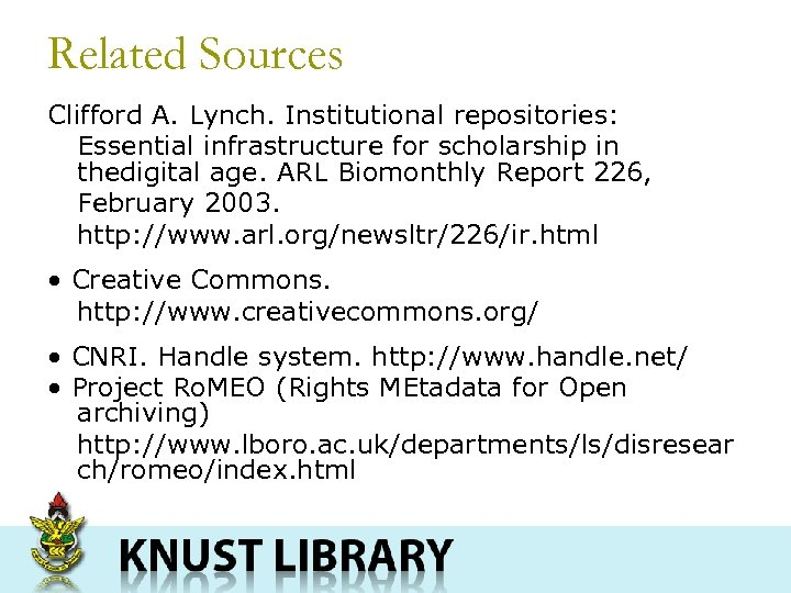 Related Sources Clifford A. Lynch. Institutional repositories: Essential infrastructure for scholarship in thedigital age.