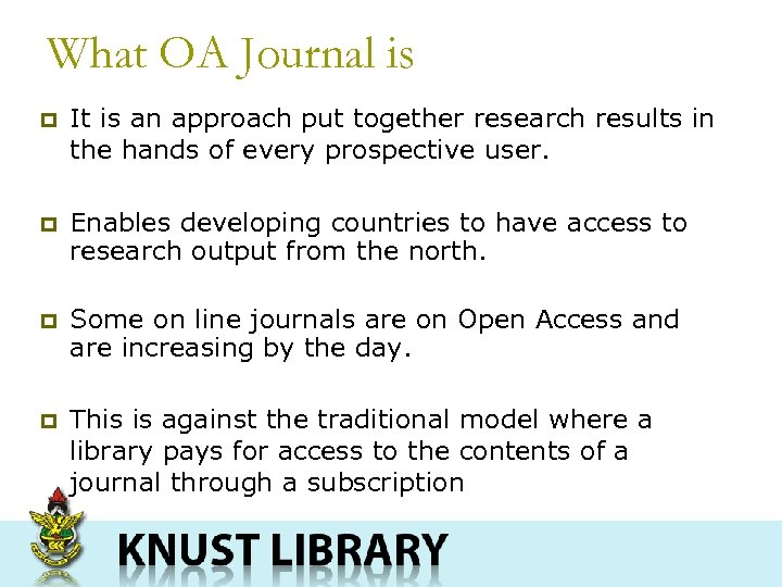 What OA Journal is p It is an approach put together research results in