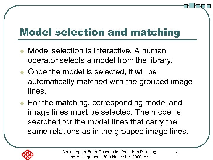 Model selection and matching l l l Model selection is interactive. A human operator