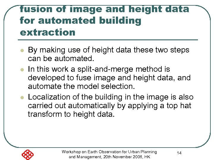 fusion of image and height data for automated building extraction l l l By