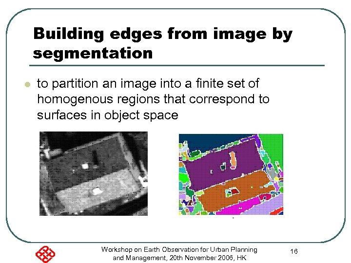 Building edges from image by segmentation l to partition an image into a finite