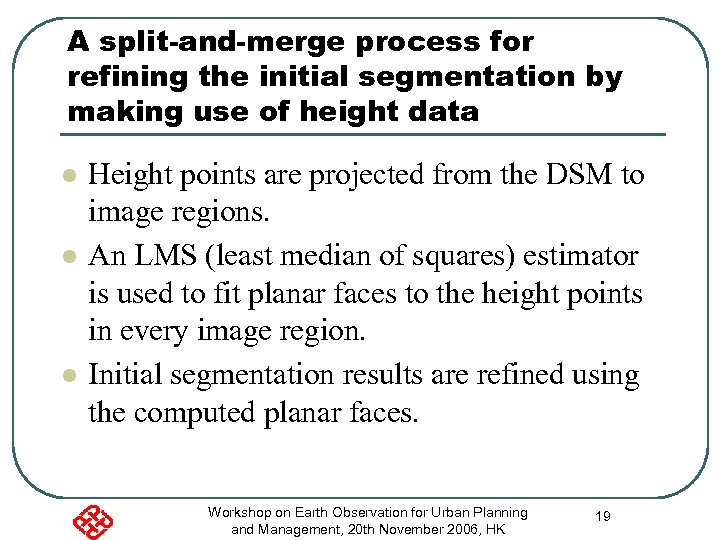 A split-and-merge process for refining the initial segmentation by making use of height data