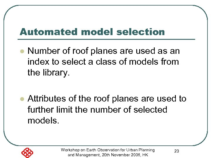 Automated model selection l Number of roof planes are used as an index to