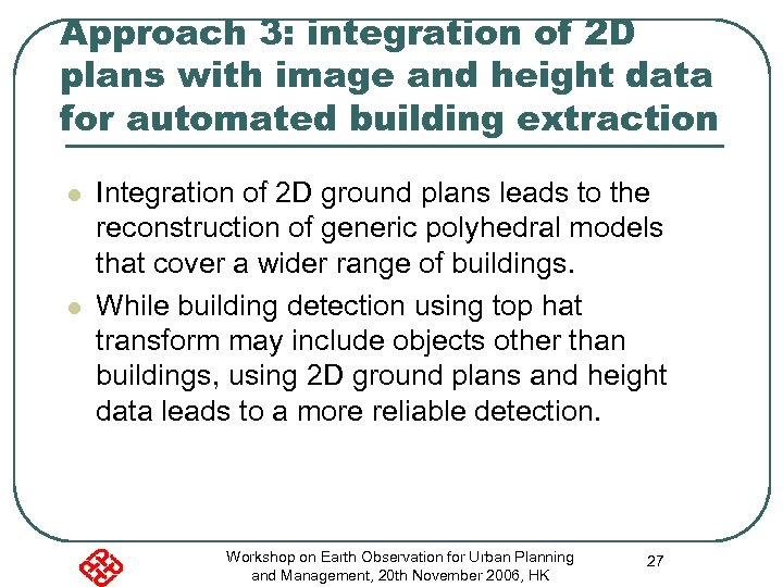 Approach 3: integration of 2 D plans with image and height data for automated