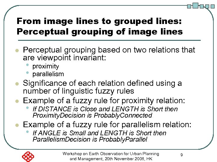 From image lines to grouped lines: Perceptual grouping of image lines l Perceptual grouping