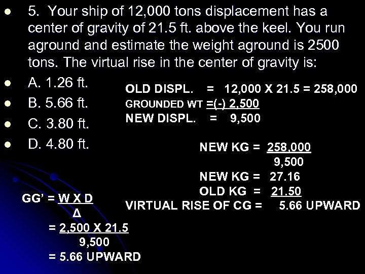 l l l 5. Your ship of 12, 000 tons displacement has a center