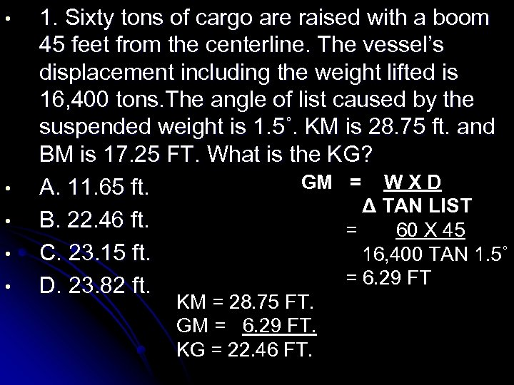 • • • 1. Sixty tons of cargo are raised with a boom