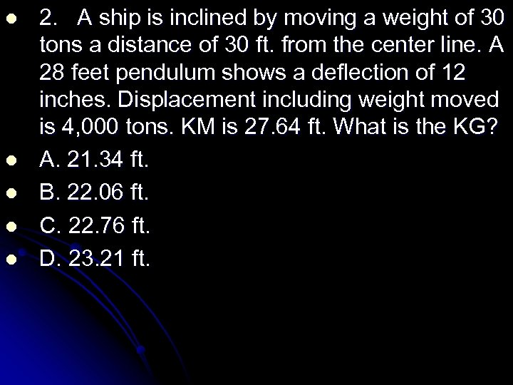 l l l 2. A ship is inclined by moving a weight of 30