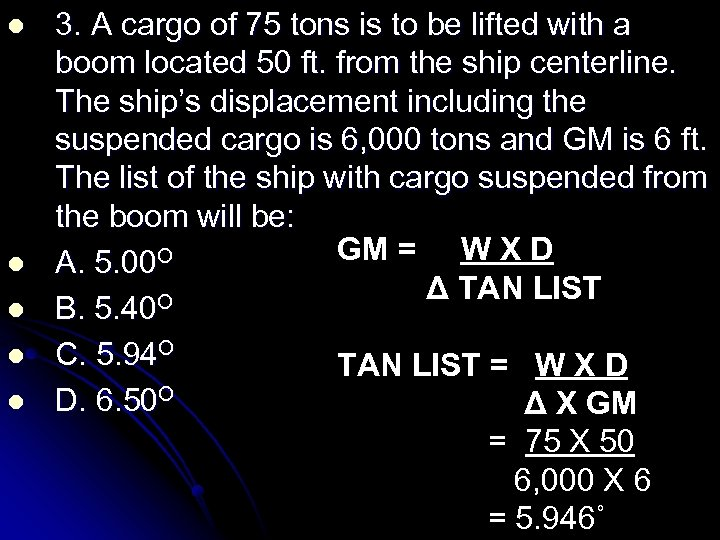 l l l 3. A cargo of 75 tons is to be lifted with