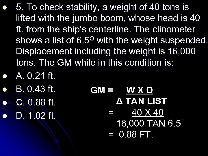l l l 5. To check stability, a weight of 40 tons is lifted