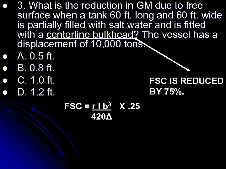 l l l 3. What is the reduction in GM due to free surface