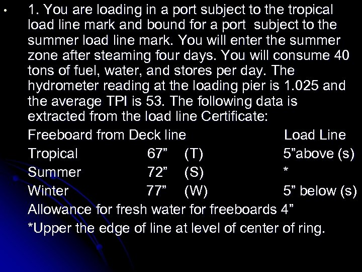 • 1. You are loading in a port subject to the tropical load