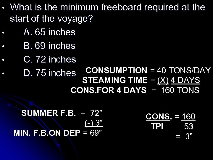 • • • What is the minimum freeboard required at the start of