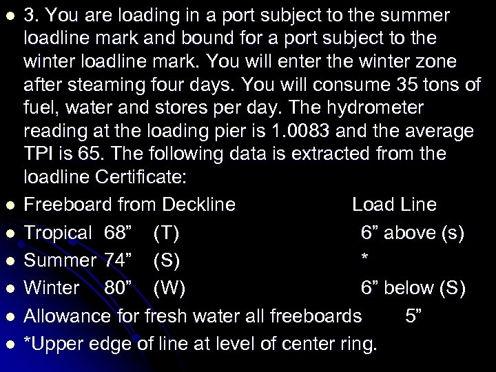 l l l l 3. You are loading in a port subject to the