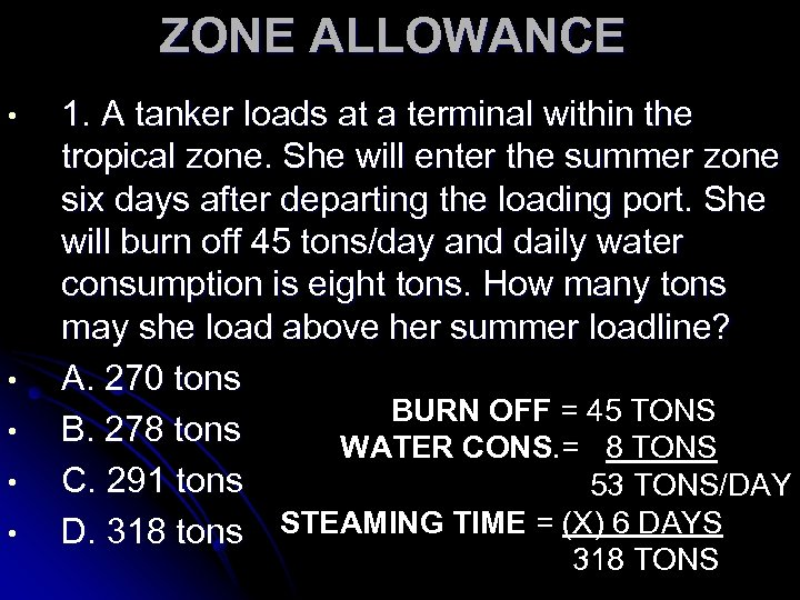 ZONE ALLOWANCE • • • 1. A tanker loads at a terminal within the