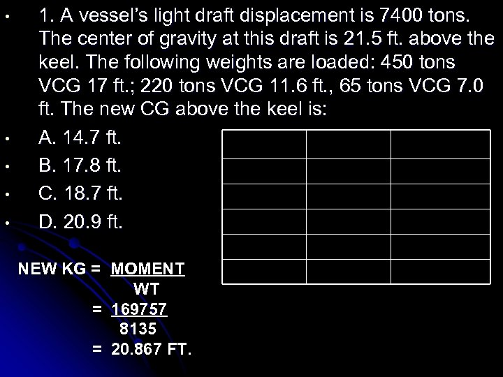 • • • 1. A vessel's light draft displacement is 7400 tons. The