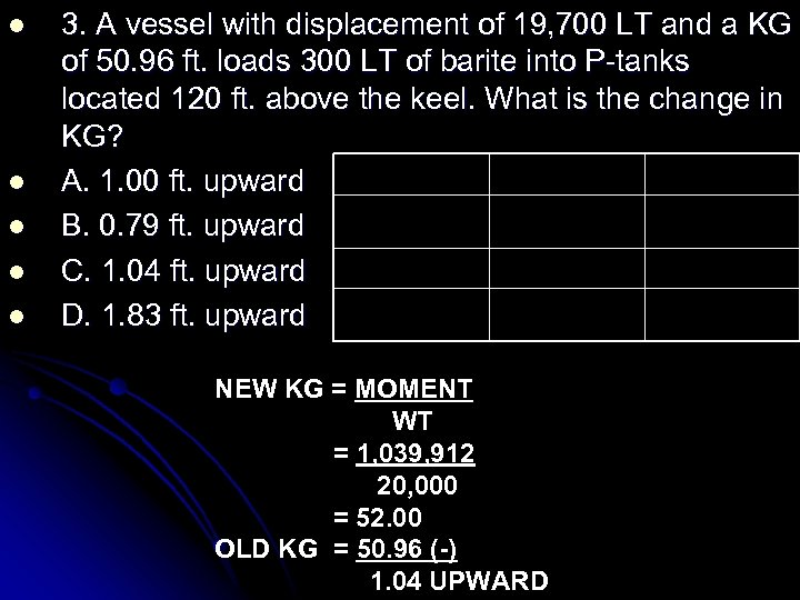 l l l 3. A vessel with displacement of 19, 700 LT and a