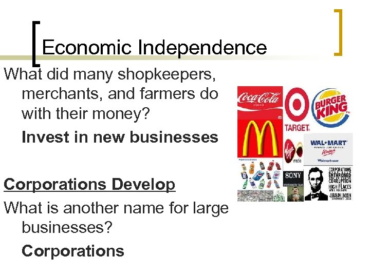 Economic Independence What did many shopkeepers, merchants, and farmers do with their money? Invest